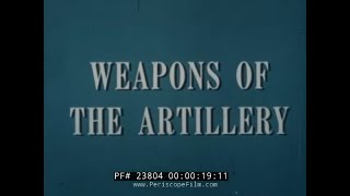 "1953 U.S. ARMY FILM "" WEAPONS OF THE FIELD ARTILLERY "" 155mm HOWITZER MACHINE GUN BAZOOKA 23804"