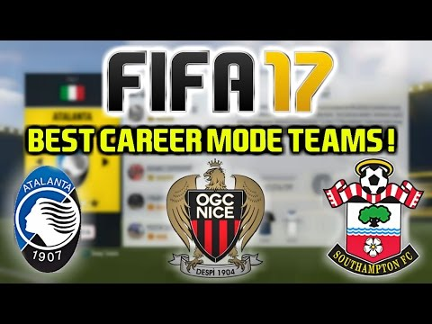 FIFA 17: BEST TEAMS TO USE ON CAREER MODE (Exciting Prospects!)