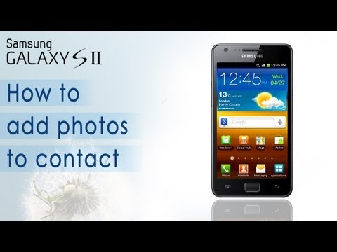 Samsung Galaxy S2 - Add Photo To Contact (HD Video) - Preview