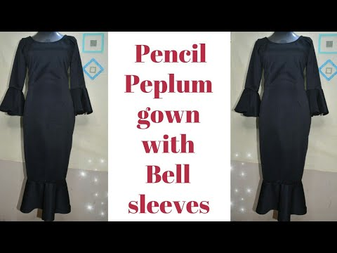 HOW TO: PENCIL PEPLUM GOWN WITH BELL SLEEVES