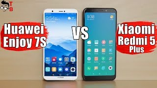 Huawei Enjoy 7S vs Xiaomi Redmi 5 Plus: Which is Best Budget Full Screen Phone?