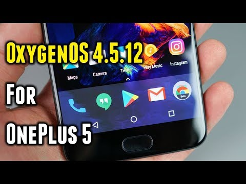 OxygenOS 4.5.12 for OnePlus 5 | Smaller Fixes and Optimizations