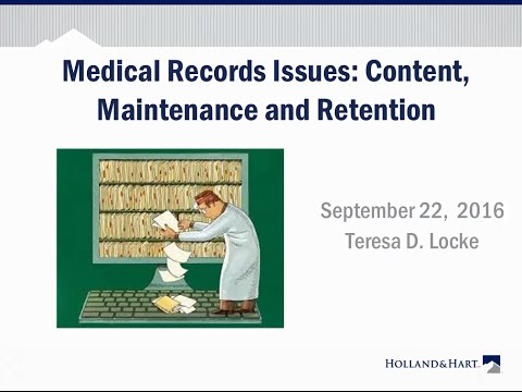 Medical Record Issues: Content, Maintenance and Retention