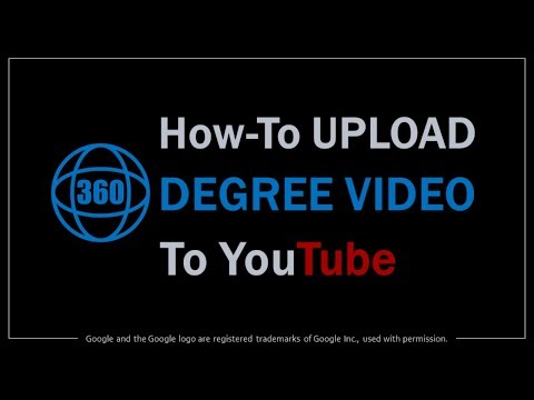 How to Upload 360 Degree Video to YouTube