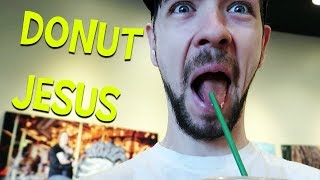 JESUS OFFERED ME DOUGHNUTS!