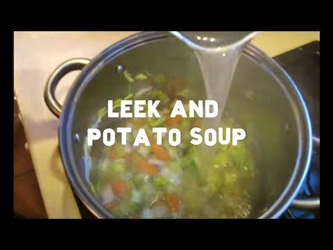 How To Make A Delicious Leek And Potato Soup