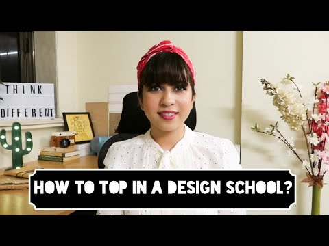 HOW TO TOP IN A DESIGN SCHOOL? | 10 WAYS TO BE A TOPPER