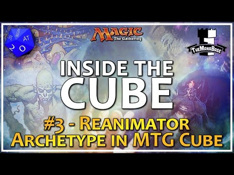 Reanimator Archetype in MTG Cube and How to Support it - Inside the Cube: Episode 3