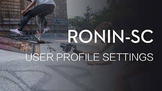 Download Ronin-SC | User Profile Settings Guide Video
