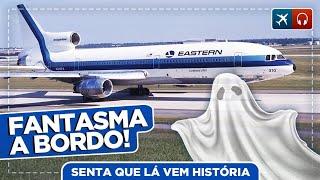 Os Fantasmas do Voo Eastern 401 EP #499