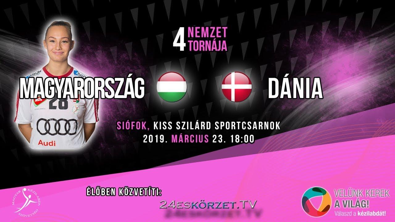 4 Nemzet Tornája Junior: Magyarország - Dánia Női Junior válogatott kézilabda mérkőzés