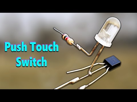 How To Make Push Button Touch Switch Using One Transistor