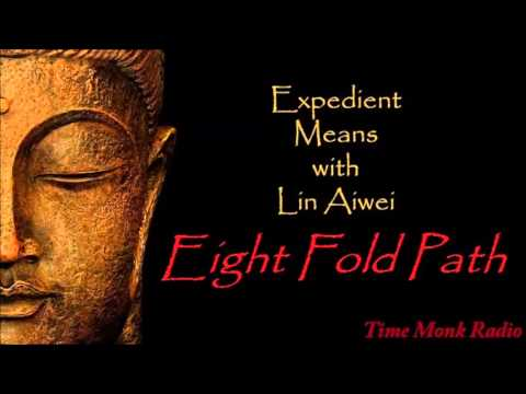 Expedient Means ~ Eight Fold Path  ~  TMRN EMS2074