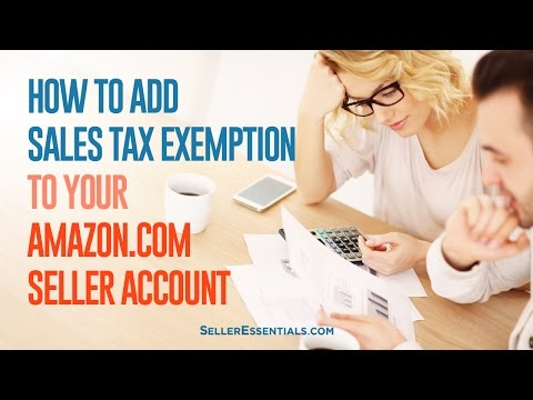 How to add a sales tax exemption to your Amazon.com seller account
