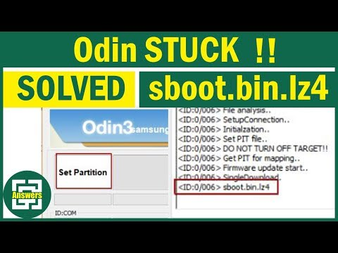 How to Fix ODIN stuck on sboot.bin.lz4 and Set Partition ?!