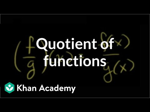 Quotient of functions | Functions and their graphs | Algebra II | Khan Academy