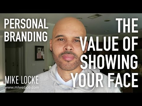 Showing Your Face + Skill + Experience = Value on Steroids [Personal Branding]