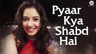 Pyaar Kya Shabd Hai - Official Music Video | Vansh Qamra & Ghazal Thakur | Parry G