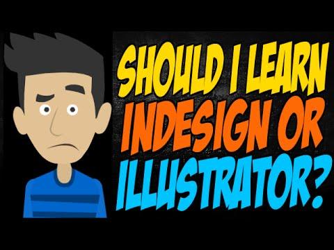 Should I Learn InDesign or Illustrator?