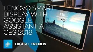 Lenovo Smart Display - Hands On at CES 2018