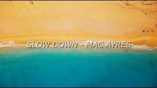 Mac Ayres - Slow Down Lyrics