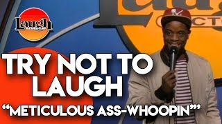 Try Not to Laugh   Meticulous Ass Whoopin'   Laugh Factory Stand Up Comedy