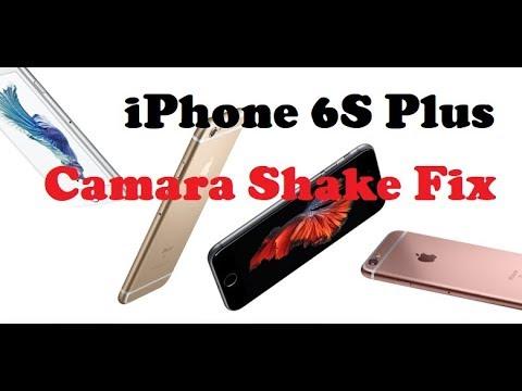 iPhone 6S Plus Camera shake fix