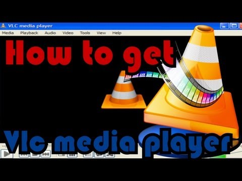 How to get vlc media player