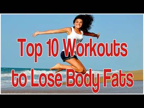 TOP 10 WORKOUTS TO LOSE BODY FATS | SIMPLE WAYS TO LOSE BODYFAT