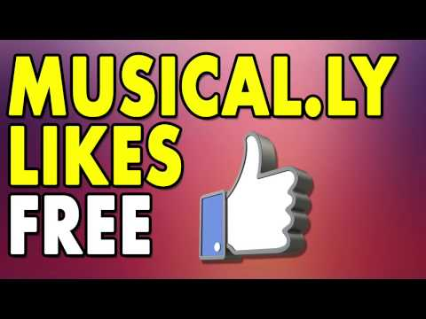 How to get LIKES on MUSICAL.LY  - Free Musically Likes FAST 2017