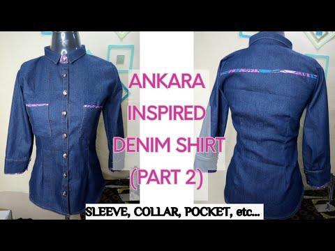 ANKARA INSPIRED DENIM SHIRT 👚 | PART 2 - Sleeve, cuff, collar, pockets