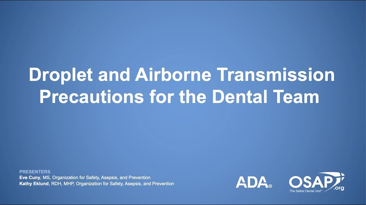 Droplet and Airborne Transmission Precautions for the Dental Team