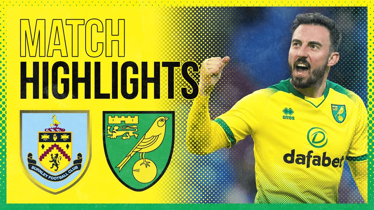 HIGHLIGHTS | Burnley 1-2 Norwich City | Hanley and Drmic fire City into the FA Cup Fifth Round