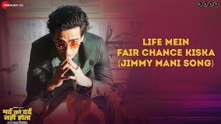 Life Mein Fair Chance Kiska(Jimmy Mani Song) -Full Video| Mard Ko Dard Nahi Hota| Radhika& Abhimanyu