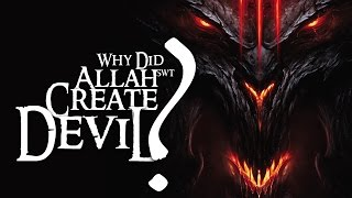 THE ARMY OF SATAN- PART 1 - Why did God (Allah) Create Devil?