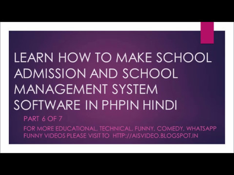 learn how to make a cms school management system software in hindi & urdu in php 6