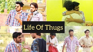 LIFE OF THUGS | ANJAAN CHOR | AWANISH SINGH
