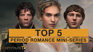 TOP 5: Period Romance Mini-Series