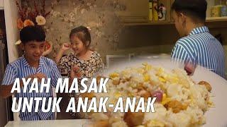 The Onsu Family - Ayah Masak Untuk Anak-Anak
