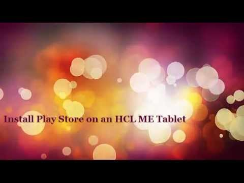 How to install Play Store on an HCL ME U1/X1 Tablet