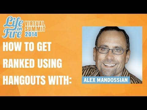How to Leverage Google Hangouts and Get Ranked in Google With Alex Mandossian
