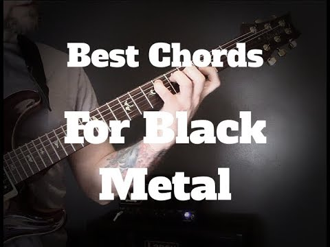 Best Chords For Black Metal - Black Metal Guitar Lesson