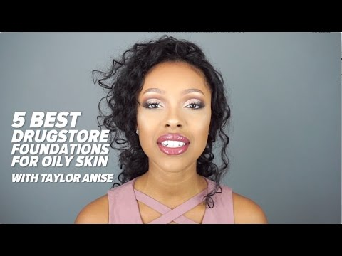 5 Drugstore Foundations for Oily Skin with Taylor Anise