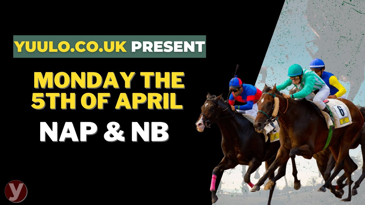 NAP & NB 🏇 - Monday the 5th of April Free Horse Racing Tips 🏇