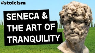STOICISM | The Art Of Tranquility (Seneca