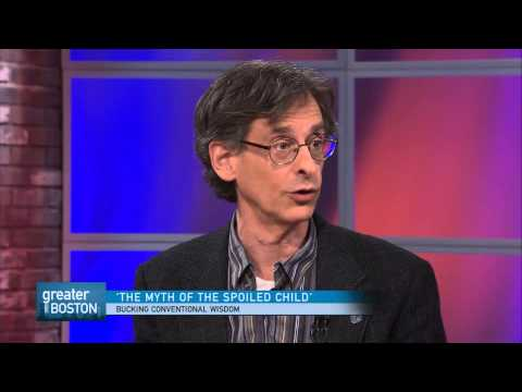Greater Boston Video: 'The Myth Of The Spoiled Child' Bucks Conventional Wisdom