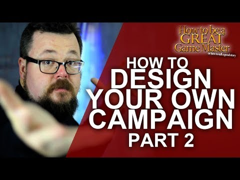 GREAT GM: Creating your own RPG Campaign - Building your own world and campaign - GM Tips - Part 2