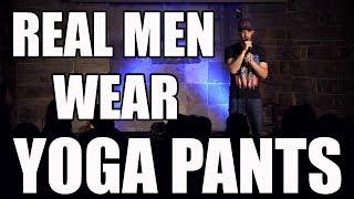 Real Men Wear Yoga Pants