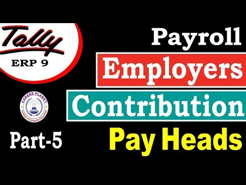 Employers Contribution Pay Heads (Payroll) in Tally ERP 9 Class-5 |Payroll in Tally ERP 9 Part-113