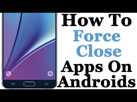 How To Force Close Apps On Your Android Phone